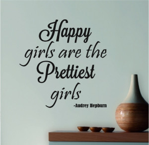 Audrey Hepburn Quote - Wall Decal - Happy Girls / Prettiest Girls. $22 ...