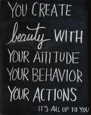 ... beauty-with-your-attitude-your-behavior-your-actions-beauty-quote.jpg