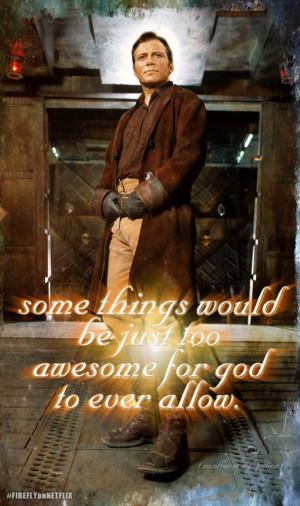 William Shatner as Capt. Mal Reynolds