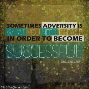 Zig Ziglar Quote – Adversity