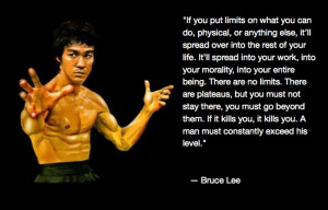 Limits - Bruce Lee quote - applies to women too ....