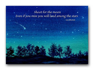 Shoot for the Moon Graduation Inspirational by tornpaperquotes, Ck out ...