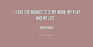 love the market, it is my work, my play and my life.