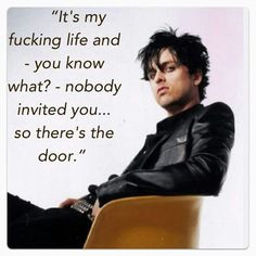 Awesome quote by Billie Joe Armstrong. More