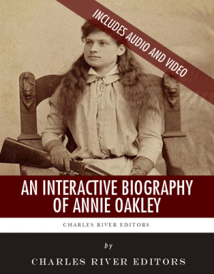 An Interactive Biography of Annie Oakley