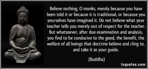Buddha Quotes Believe Nothing More buddha quotes