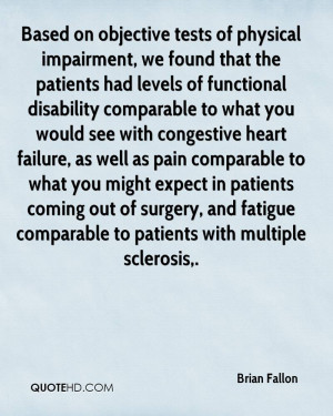 Based on objective tests of physical impairment, we found that the ...