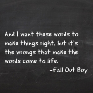 Best Fall Out Boy quote ever.: Fall Outs Boys Lyrics Quotes ...