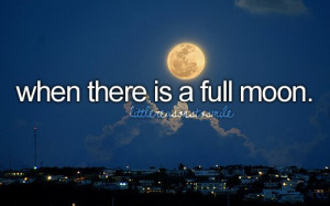 full moon, little reasons to smile, shit i love