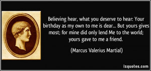 hear, what you deserve to hear: Your birthday as my own to me ...