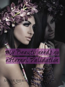 My beauty needs no external validation | Empowerment Quotes for Women
