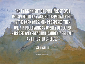 quote-John-Ruskin-no-lying-knight-or-lying-priest-ever-53365.png