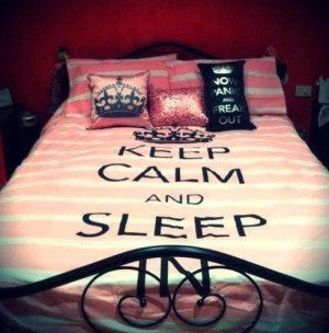Keep calm and sleep. (: I want this bed sheet!! So cool!!