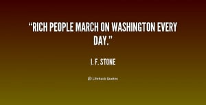 quote-I.-F.-Stone-rich-people-march-on-washington-every-day-238851.png
