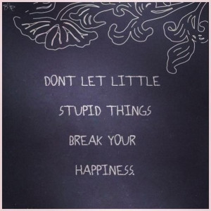 Don't let little things get you down!