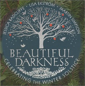 Beautiful Darkness - Celebrating the Winter Solstice