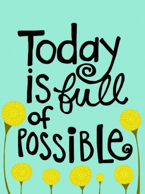 ... Monday! Here's a little inspiration to start your week off right