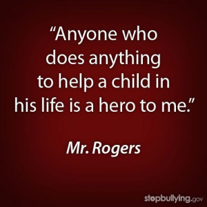 ... mr. rogers quotes #inspiration #bemorethanabystander #be a friend #