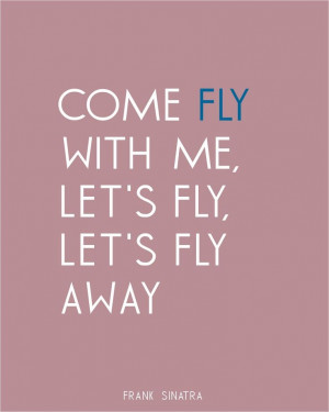 Fly With Me - Frank Sinatra