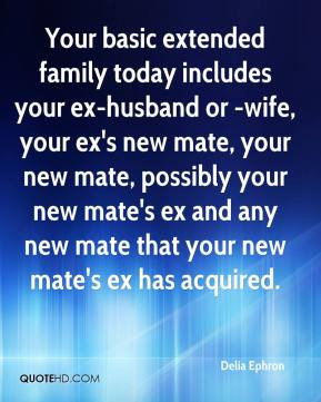 today includes your ex-husband or -wife, your ex's new mate, your ...