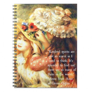 Kindred Spirits - Anne of Green Gables Quote Spiral Notebooks