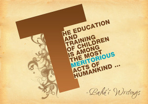 ... reminder, this quote on education from the Baha'i Writings. -gw