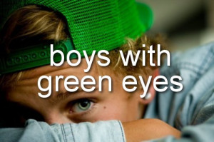 boys, cute, green, green eyes, hot, quote