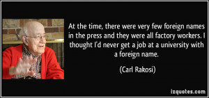 very few foreign names in the press and they were all factory workers ...