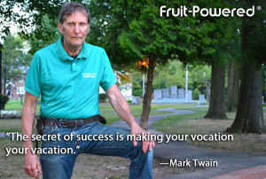 the secret of success is making your vocation your vacation mark twain