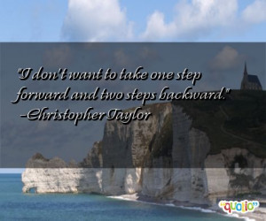 don't want to take one step forward and two steps backward.
