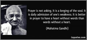 quote-prayer-is-not-asking-it-is-a-longing-of-the-soul-it-is-daily ...