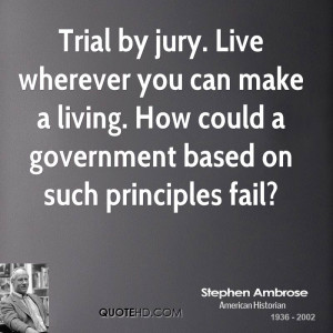 Trial by jury. Live wherever you can make a living. How could a ...