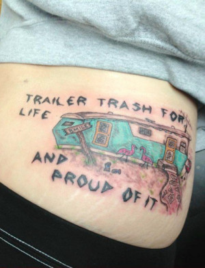 Trailer trash tattoos white trash tattoos bad tattoos, terrible ...