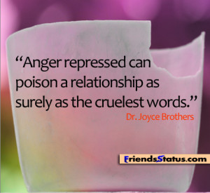Anger repressed can poison a relationship as surely as the cruelest ...