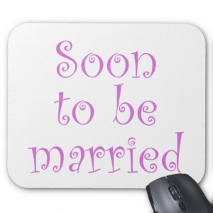 Soon to be married mousepads