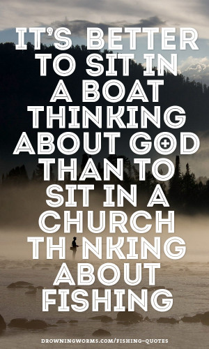 here: Home › Quotes › Love this! God is everywhere. Go to church ...