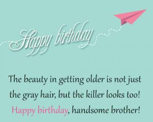 Happy Birthday Big Brother Quotes Happy birthday, handsome