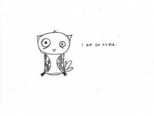 On the picture: : I am so tired 0_o