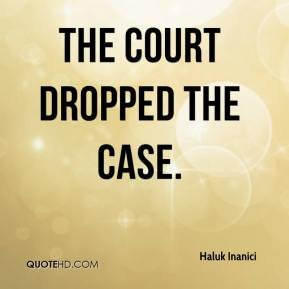 Haluk Inanici - The court dropped the case.