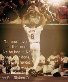 it the way he did it in every way quot Curt Schilling on Cal Ripken Jr
