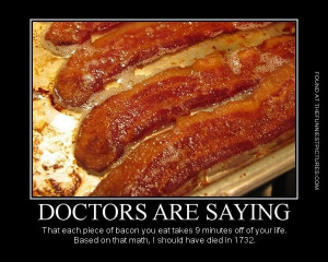 funny pics doctors are saying about bacon