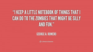 quote-George-A.-Romero-i-keep-a-little-notebook-of-things-210534_1.png