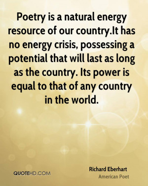 Poetry is a natural energy resource of our country. It has no energy ...