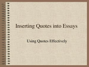 Inserting Quotes into Persuasive Essays by yaofenji