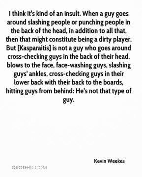 ... around slashing people or punching people in the back of the head