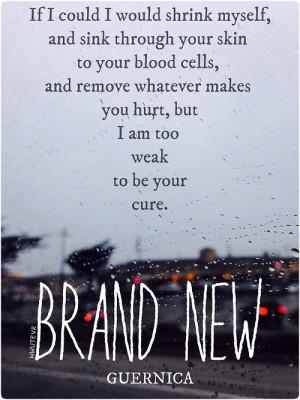 ... Brand New original bands cure Weak band lyrics Guernica alternitive