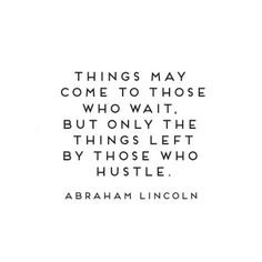 ... did Lincoln say that!?!? LOL. He was all about hustle and flow... More
