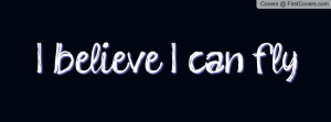 believe I can fly Profile Facebook Covers