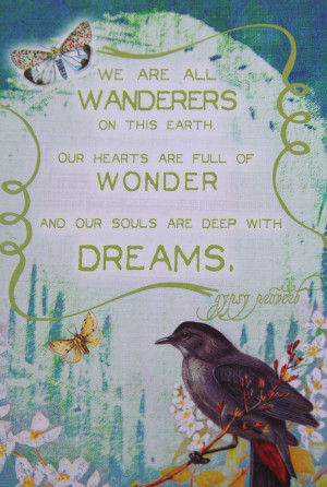 ... full of wonder and our souls are deep with dreams # gypsy # proverb