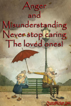 Amazing Quotes About Loved Ones: Anger And Misunderstanding Quote In ...